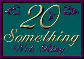 Click here to join The 20 Something Ring!